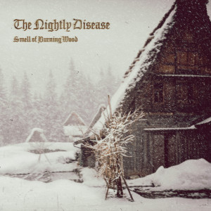 "The Nightly Disease - ""Smell of Burning Wood"" DigiPak CD"