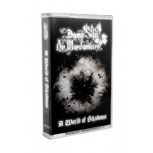 "Dame Silú de Mordomoire - ""A World of Shadows"" Cassette black [lim.]"
